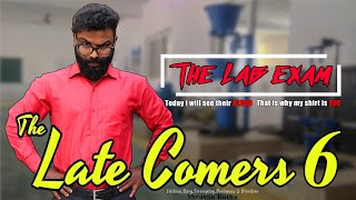 The Late Comers 6 | The Lab Exam | by Shravan Kotha