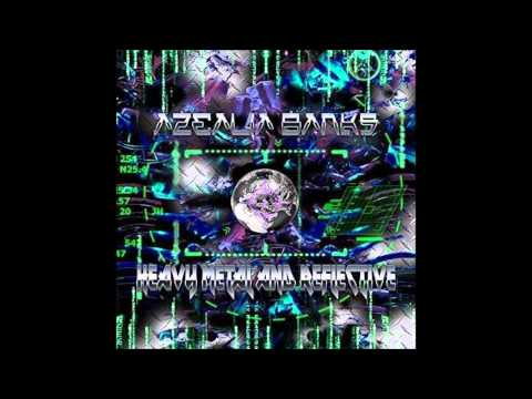 Azealia Banks - Heavy Metal & Reflective (Male)  ...