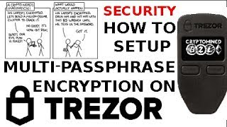 How To Use Multi-Passphrase Encryption with Trezor Wallet to Increase Security