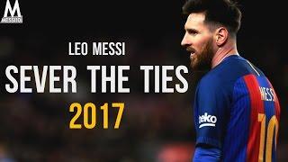 Скачать Lionel Messi 2017 Sever The Ties MAGIC Skills Goals 2016 17 HD NEW