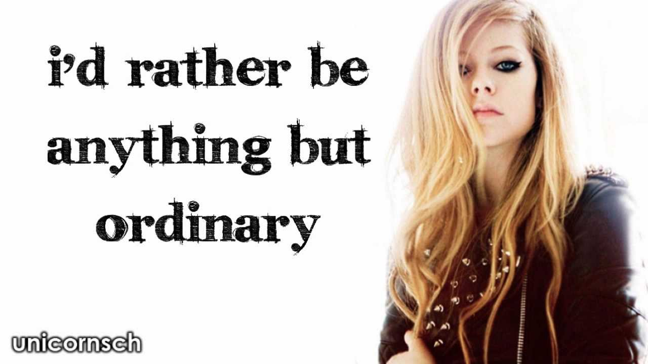 Anything But Ordinary // Avril Lavigne // Lyrics - YouTube Avril Lavigne Lyrics