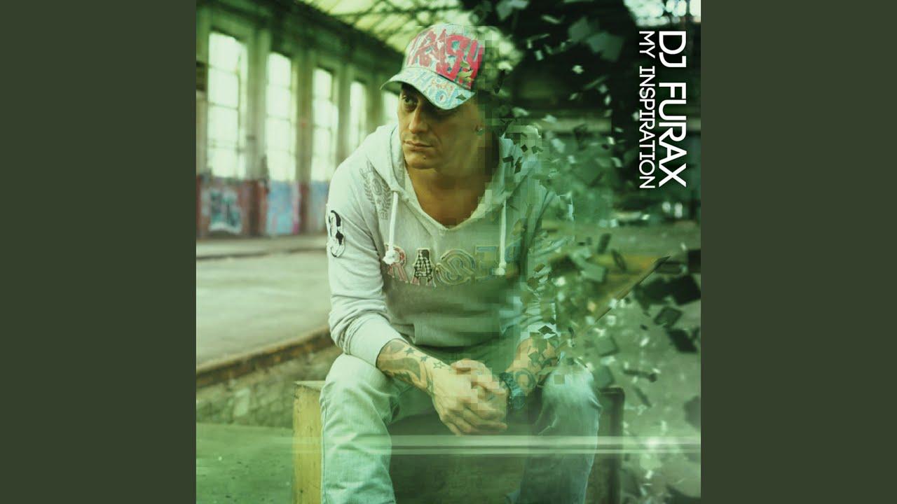 dj furax my inspiration