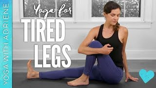 Yoga For Tired Legs - Yoga With Adriene