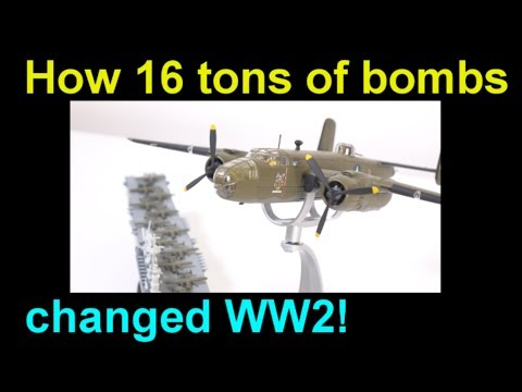 The Doolittle Raid -How a mere 16 tons of bombs changed WW2!