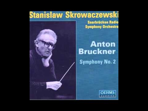 Bruckner - Symphony No. 2 [Stanislaw Skrowaczewski, Saarbrücken Radio Symphony Orchestra]