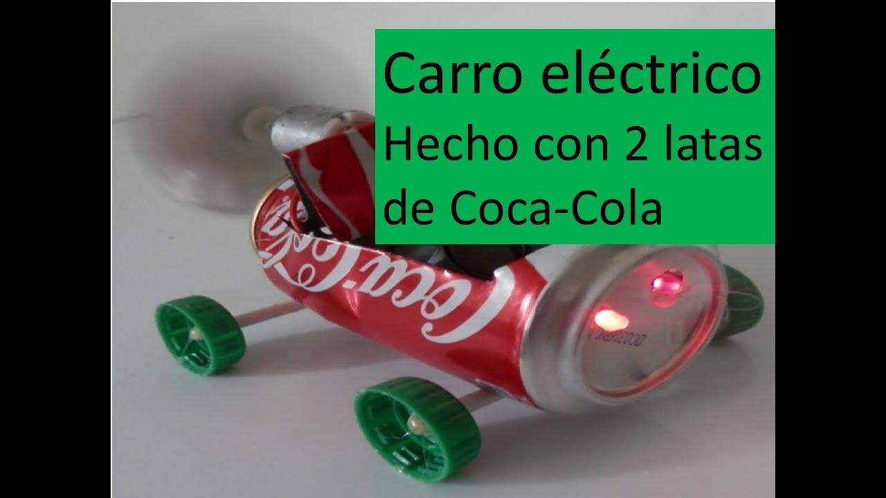 Carro Eléctrico Hecho Con 2 Latas De Coca Cola Tiene Luces Tambien Youtube