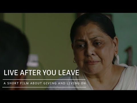 Live after you leave | A short film about 'giving' and living on...