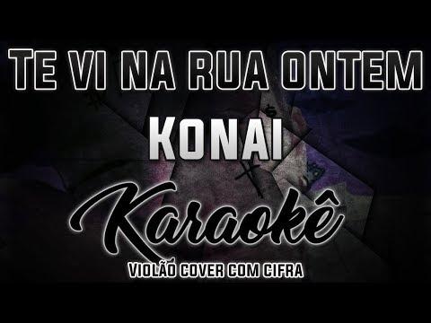 Te vi na rua ontem - Konai - Karaokê ( Violão cover com cifra )