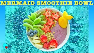 MERMAID SMOOTHIE BOWL - Easy Way To Make A Smoothie Bowl Recipe  Health and Lifestyle