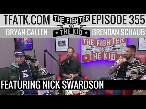 The Fighter and The Kid  Episode 355: Nick Swardson