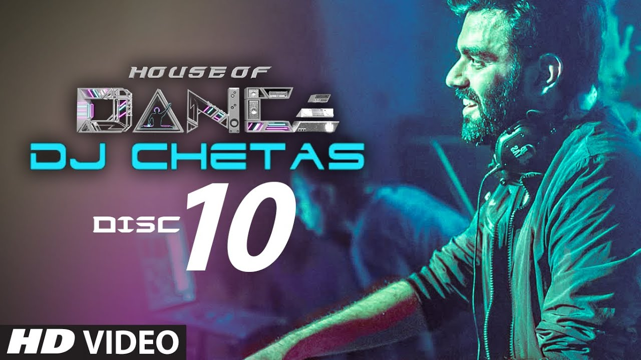 39 house of dance 39 by dj chetas disc 10 best party for Top 10 house music songs