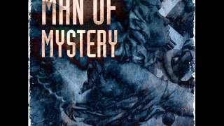 Man of mystery - Who are you, without you? (Full album) 2013