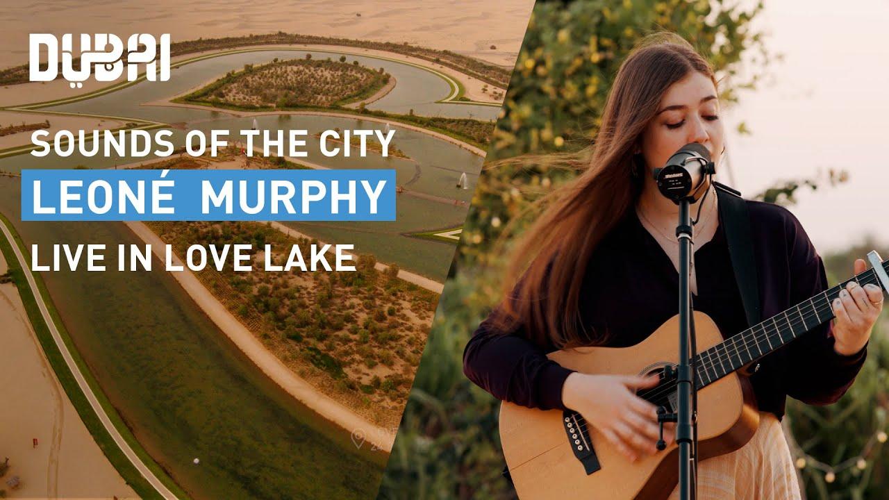 Sounds of the City: Leoné Murphy – live at Love Lake, Dubai | Visit Dubai