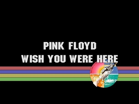 Pink Floyd - Wish you were here - Remastered [1080p] - with lyrics