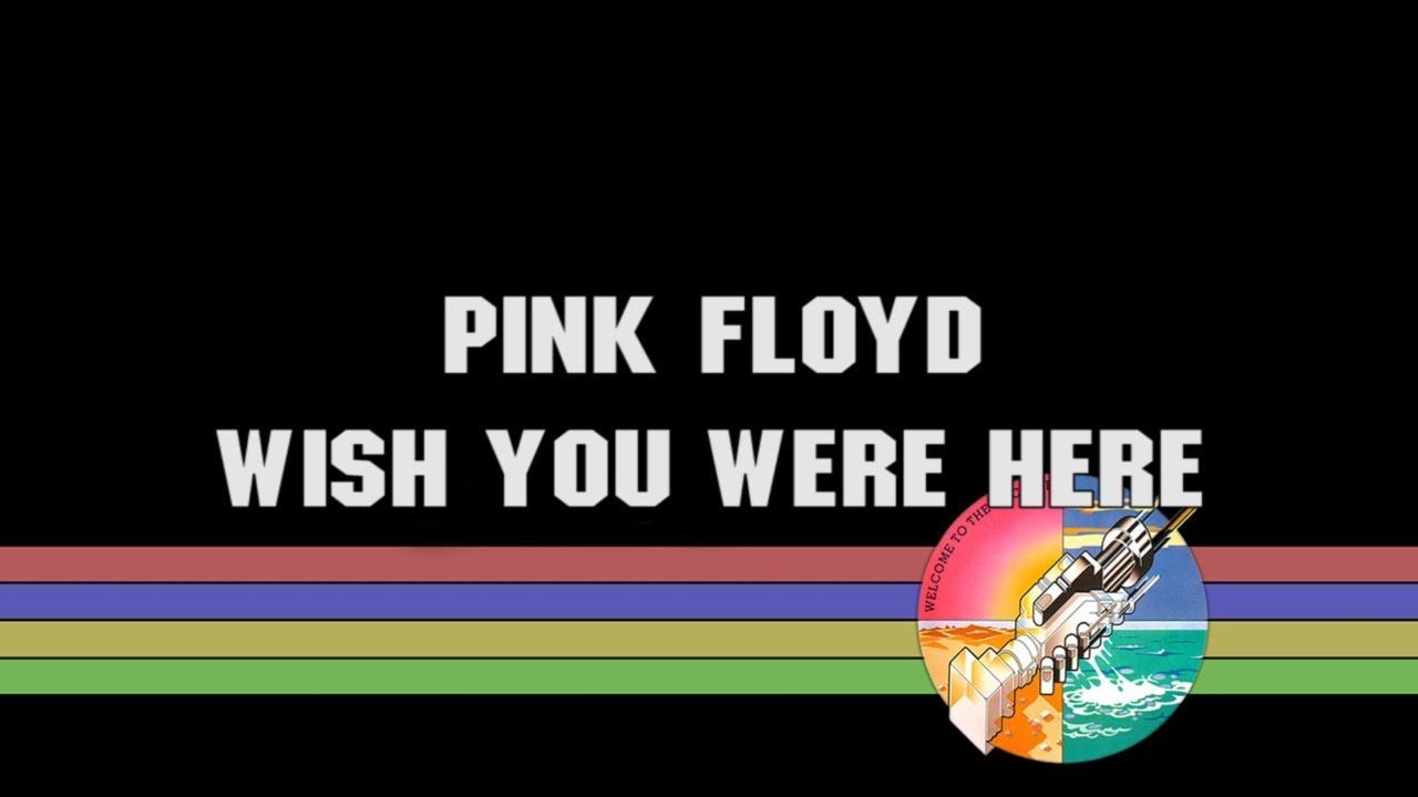 Pink Floyd - Wish You Were Here - YouTube