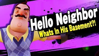 HELLO NEIGHBOR JOINS THE BATTLE NEXT! | Super Smash Brothers Ultimate