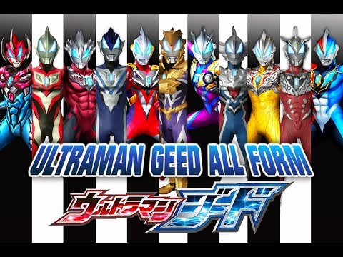 ULTRAMAN GEED ALL FORM !!