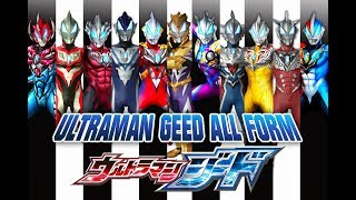 All ultraman geed's form that currently available. edit: on 3:50 is leo and astra, not orb belial. sorry for the typo. geed form: 1- pr...