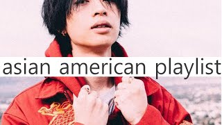 ♫ an asian american playlist (28 songs)