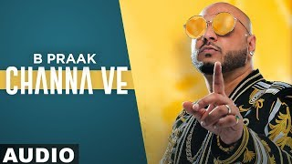 Channa Ve (Full Audio) | Sufna | B Praak | Jaani | Ammy Virk | Tania | Latest Punjabi Songs 2020