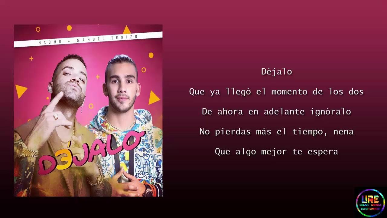 Download Letra Dejalo - Nacho Ft Manuel Turizo