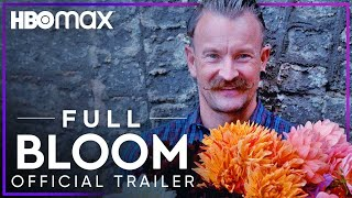 Full Bloom | Official Trailer | HBO Max