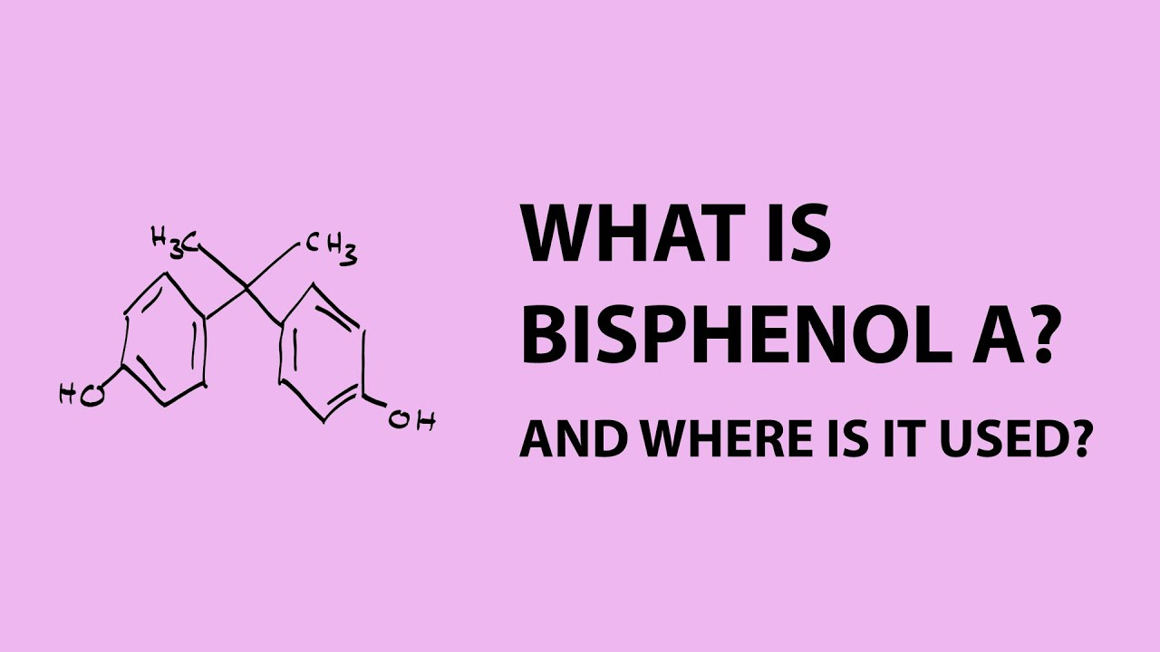 What is BisphenolA or BPA and where is it used  YouTube