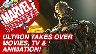 Ultron takes Over Movies, TV & Animation! - The Marvel Minute 2015