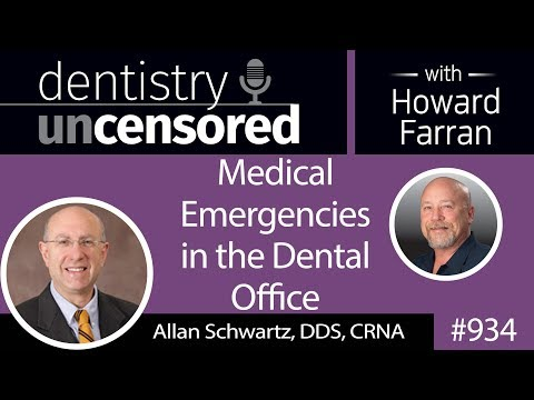 934 Medical Emergencies in the Dental office with Allan Schwartz, DDS, CRNA : Dentistry Uncensored