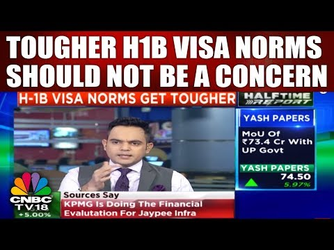 Tougher H1B Visa Norms Should not be a Concern: Experts | HALFTIME REPORT | CNBC TV18