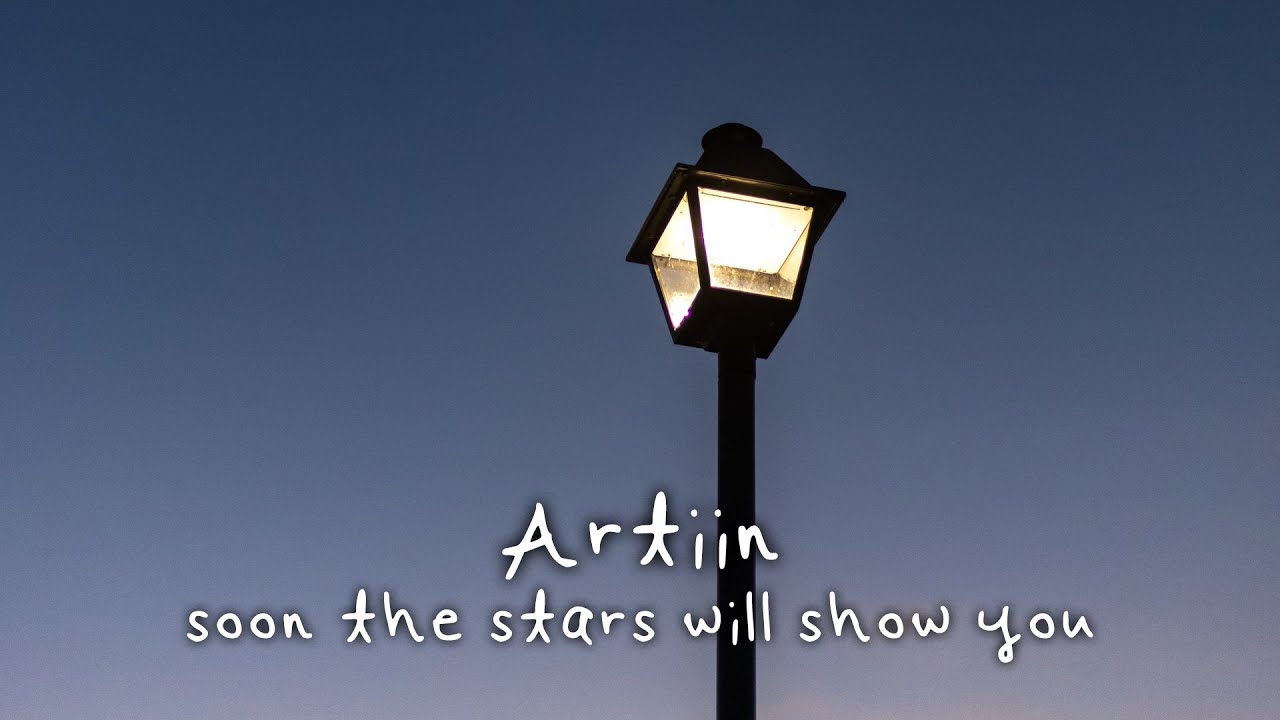 Artiin - soon the stars will show you