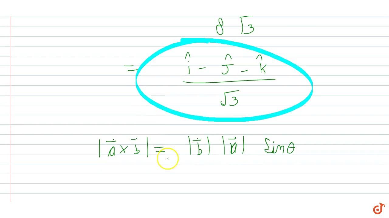 Show That A Unit Vector Perpendicular To Each Of The Vectors 3vec I