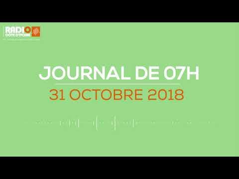 Le journal de 07h du 31 Octobre 2018 - Radio Côte d'Ivoire