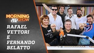 Rafael Vettori & Fernando Belatto - Morning Show - 15/04/19