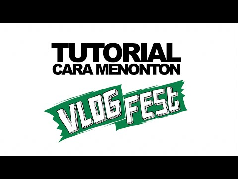 Tutorial Cara Menonton Vlog Fest 2016 | Endank Soekamti