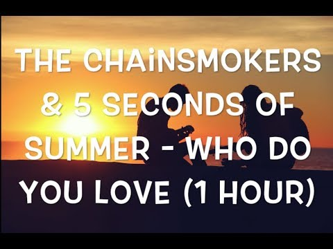 The Chainsmokers & 5 Seconds of Summer 1 Hour