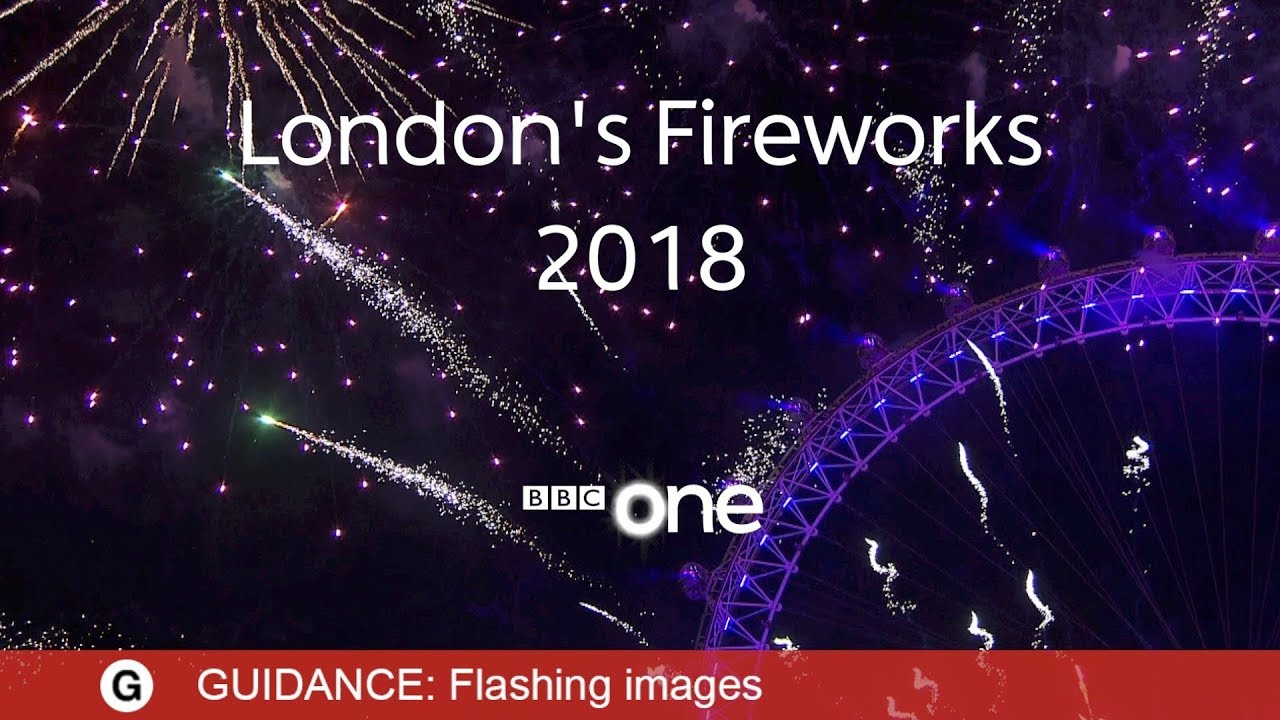 london fireworks 2018 live new years eve fireworks 2017 2018 bbc one