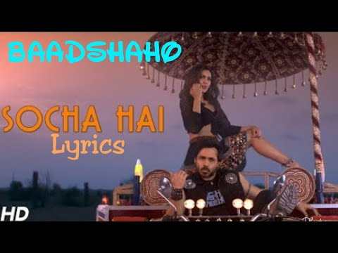 SOCHA HAI lyrics | English Translation | Baadshaho Movie