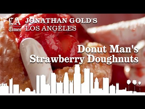 Jonathan Gold On The Beauty Of Donut Man's Strawberry Doughnuts | Los Angeles Times