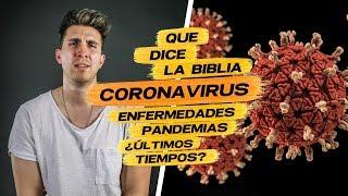 Qué Dice la Biblia Sobre: Coronavirus, Enfermedades, Últimos Tiempos.    ¿Qué hacer sobre esto?