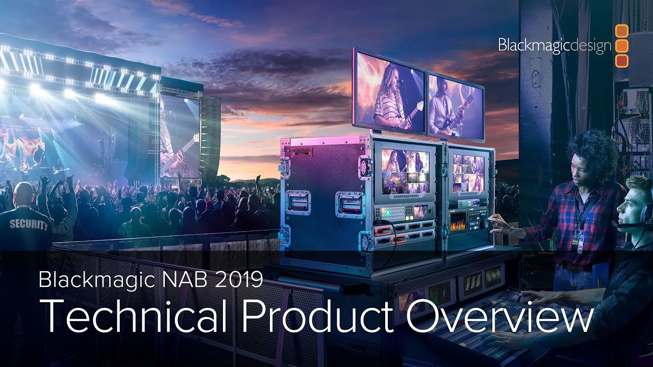 Blackmagic NAB 2019 Technical Product Overview