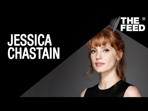 Jessica Chastain on: Hollywood sexism; wage gap for POC; and playing actual people