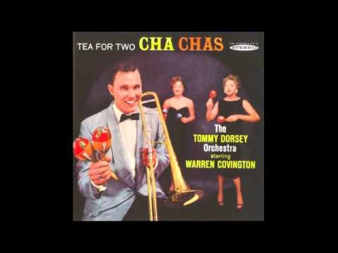 The Tommy Dorsey Orchestra and Warren Covington ‎– Tea For Two Cha Chas - 1958 - full vinyl album