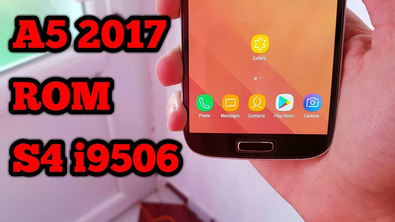 A5 2017 ROM FOR Galaxy S4 i9506 | e330s