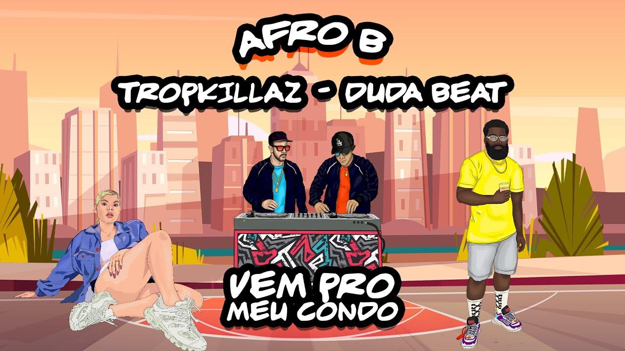 Afro B, Tropkillaz & Duda Beat - Vem Pro Meu Condo (Lyric Video)