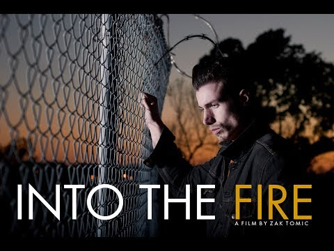 INTO THE FIRE- A ZAK TOMIC Film