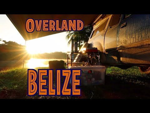 Overland Vacation BELIZE With A Dog OVERLAND TRAVEL SAGA Ep. 39