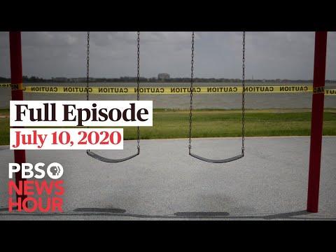 PBS NewsHour live episode, July 10, 2020