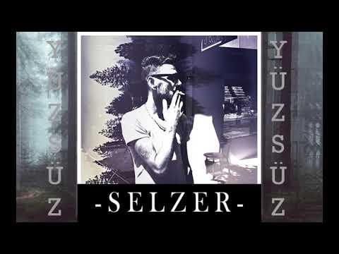 Selzer - Yüzsüzsün Alçaksin (sevgiliye diss)