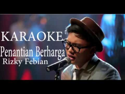 [ KARAOKE ] Rizky Febian - PENANTIAN BERHARGA ( VIDEO KARAOKE )